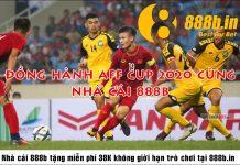 Đồng hành AFF CUP 2020 nhận 38K không giới hạn cùng 888b.in